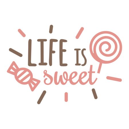 Life Is Sweet Svg Cut File Graphic Vector Stock By Pixlr