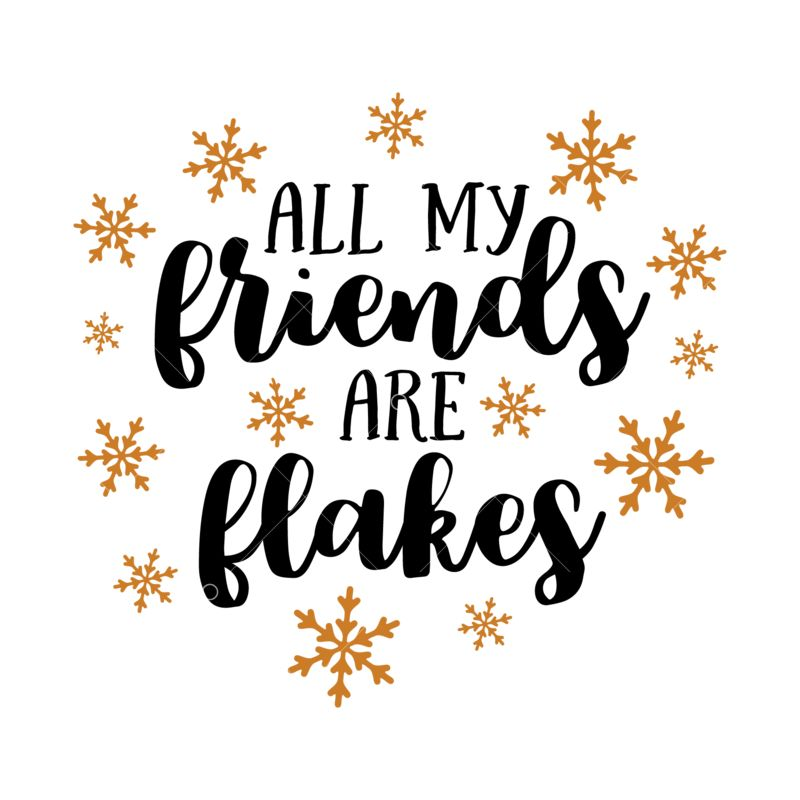 All My Friends Are Flakes Graphic Vector Stock By Pixlr