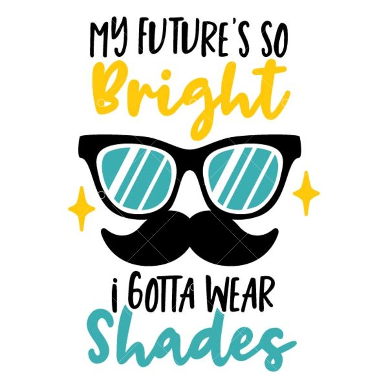 My futures so bright I gotta wear shades Graphic Vector - Stock by Pixlr
