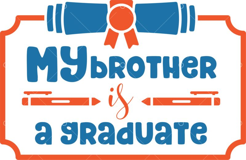 My Bro Is A Graduate Svg Cut File Graphic Vector Stock By Pixlr