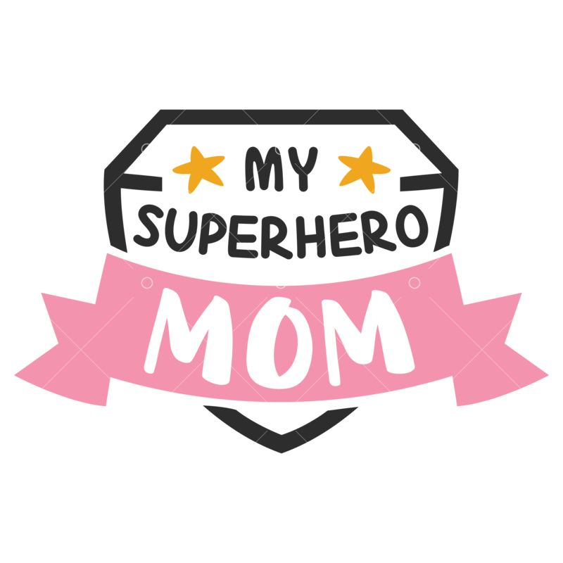 My Superhero Mom Svg Cut File Graphic Vector Stock By Pixlr