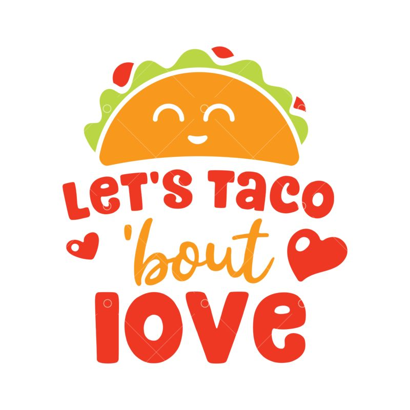 Taco Bout Love Svg Cut File Graphic Vector Stock By Pixlr