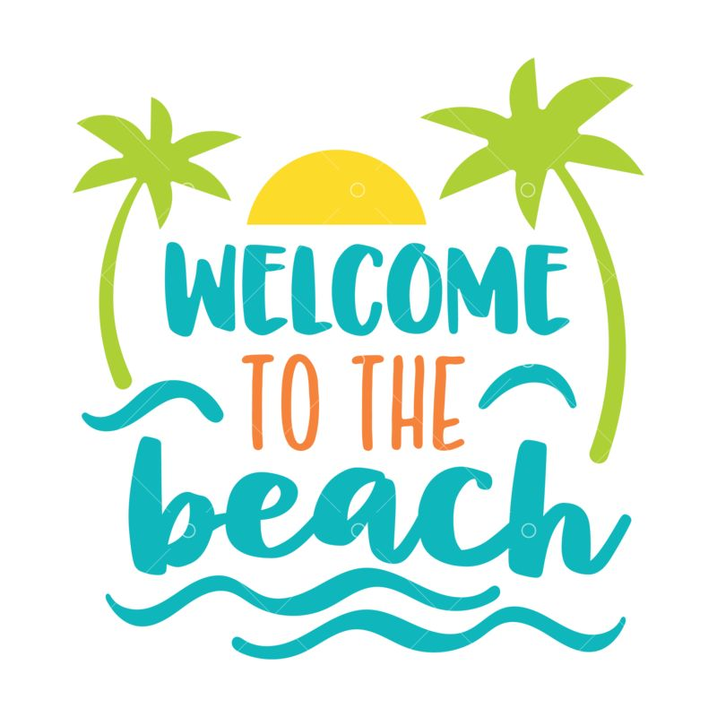 Welcome To The Beach Svg Cut File Graphic Vector Stock By Pixlr