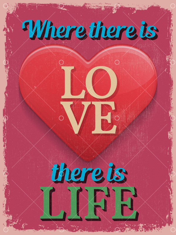 Valentine S Day Poster Retro Vintage Design Where There Is Love There Is Life Vector Illustration Graphic Vector Stock By Pixlr
